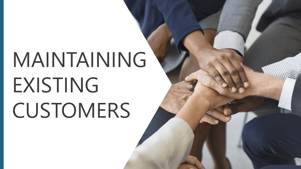 Maintaining Existing Customers Module